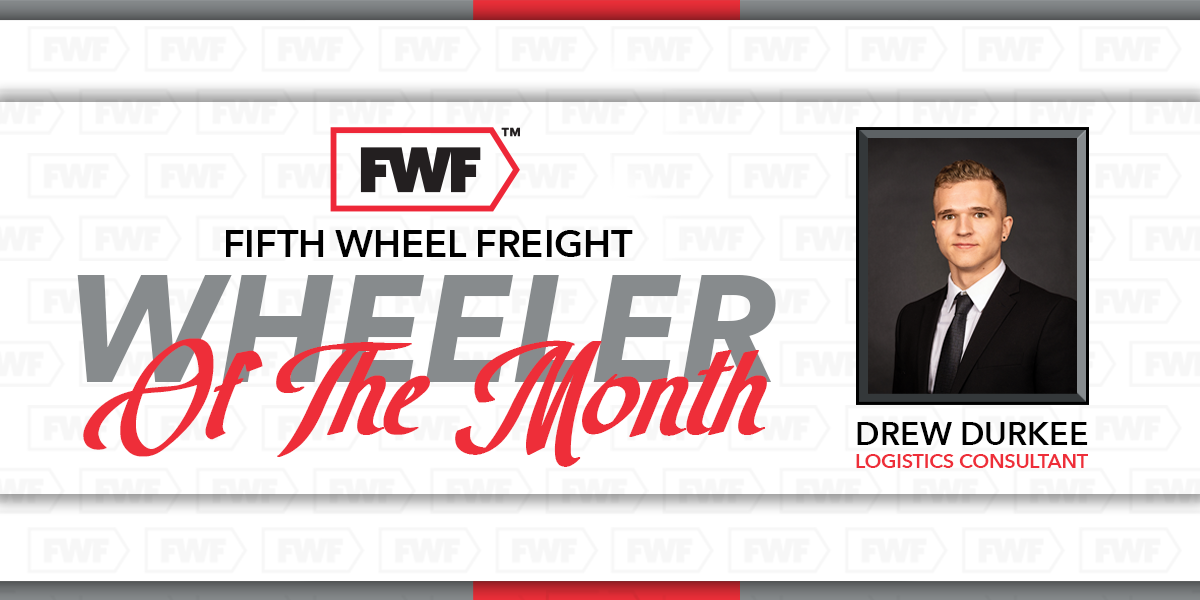 Drew Durkee is Fifth Wheel Freight's Wheeler of the Month
