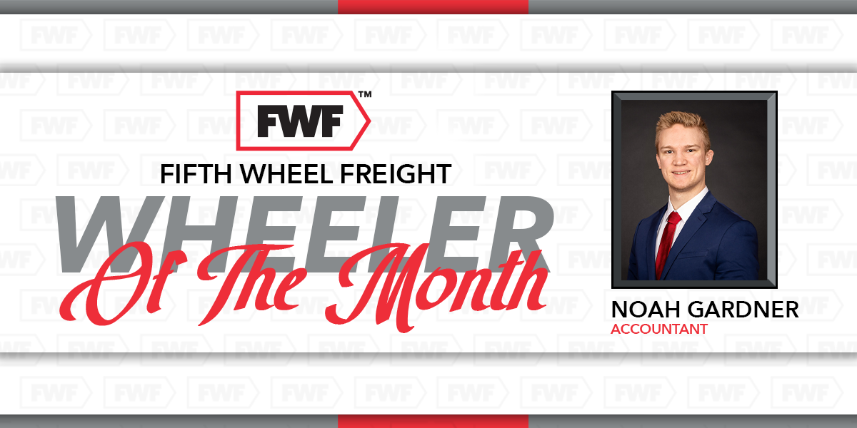 Noah Gardner is Fifth Wheel Freight's Wheeler of the Month