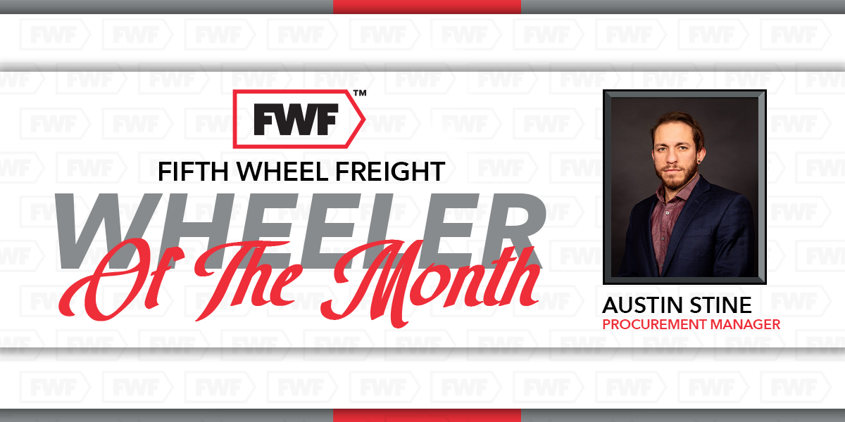 Austin Stine is Fifth Wheel Freight's Wheeler of the Month